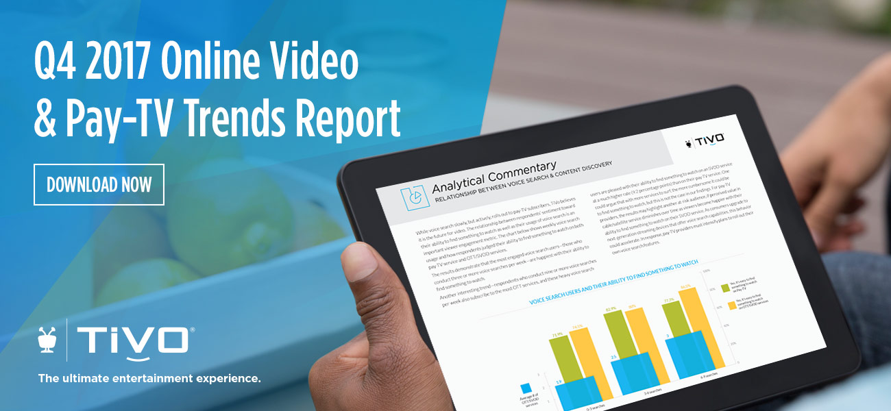 Download TiVo's Q4 2017 Video Trends Report Today